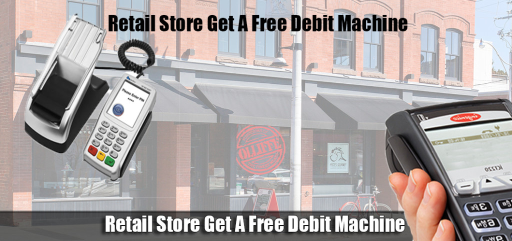 Retail Store Get A Free Debit Machine