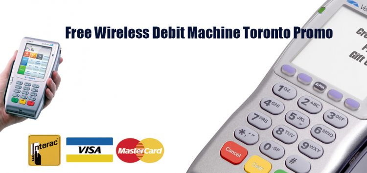 Free Wireless Debit Machine Toronto Promo